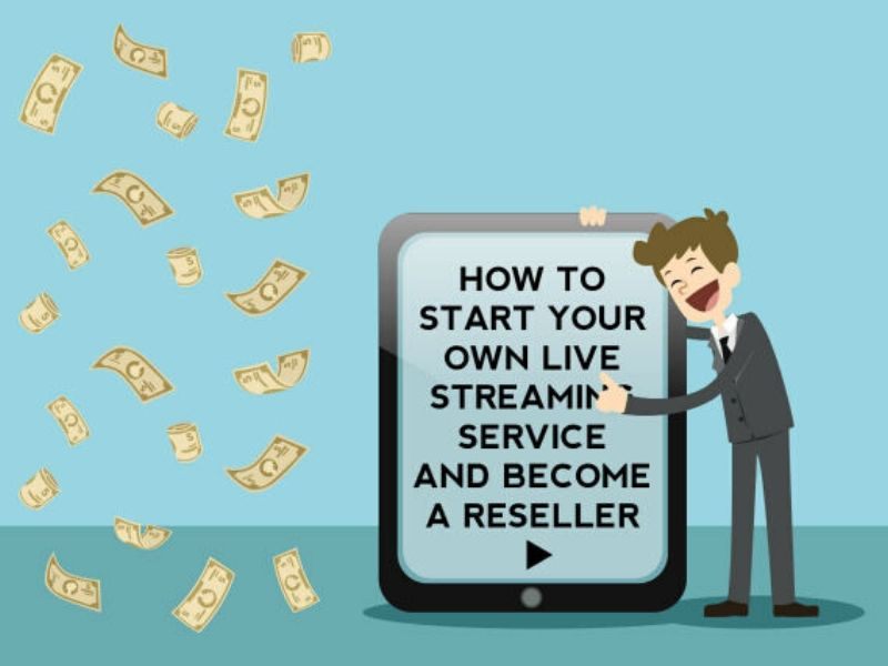 Live Streaming Service to Become a Reseller