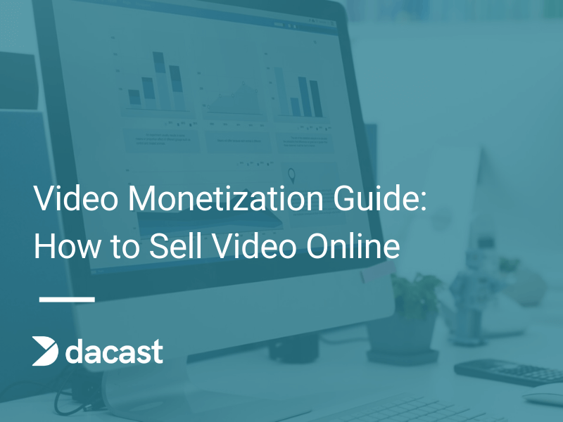 Video Monetization Guide