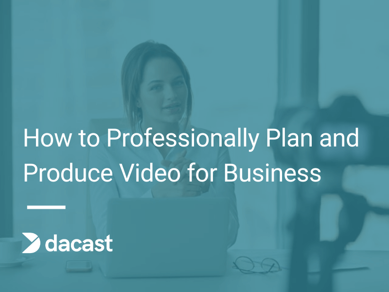 Plan and Produce Video for Business