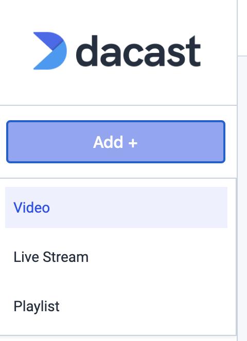 Dacast VOD Multi-Bitrate Encoding - add video